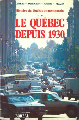Couverture du volume 2 de l'Histoire du Québec contemporain de Linteau, Durocher, Robert et Ricard (source: http://www.editionsboreal.qc.ca/catalogue/livres/histoire-quebec-contemporain-2091.html)